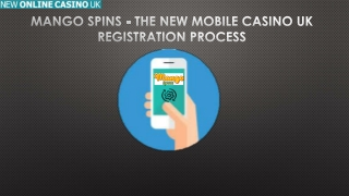 Mango Spins - The New Mobile Casino UK Registration Process