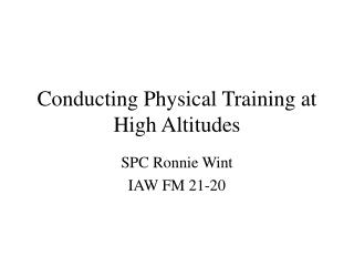 Conducting Physical Training at High Altitudes