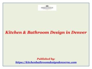 Kitchen & Bathroom Design in Denver