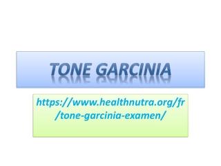 Tone Garcinia : Très utile pour brûler les graisses et les glucides du corps