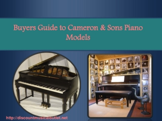 Buyers Guide to Cameron & Sons Piano Models
