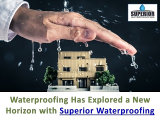 Best Waterproofing Technique to Protect the House – Superior Waterproofing