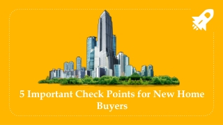 5 Important Check Points for New Home Buyers