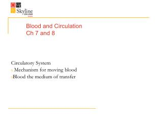 Blood and Circulation Ch 7 and 8