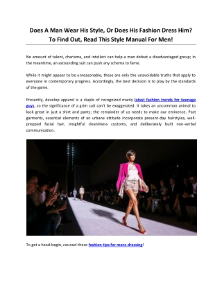 Does a man wear his style, or does his fashion dress him? To find out, read this style manual for men!