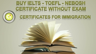 Buy IELTS - TOEFL - NEBOSH Certificate Without Exam