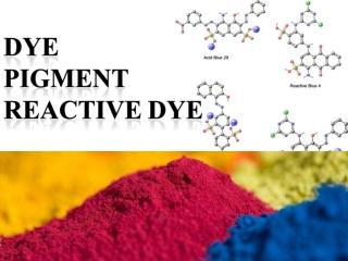 Dye Pigment reactive dye