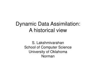 Dynamic Data Assimilation: A historical view