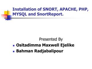 Installation of SNORT, APACHE, PHP, MYSQL and SnortReport.