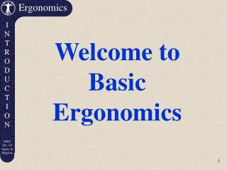 Welcome to Basic Ergonomics