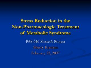 Stress Reduction in the  Non-Pharmacologic Treatment  of Metabolic Syndrome