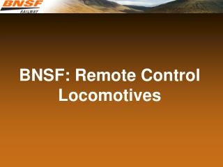 BNSF: Remote Control Locomotives