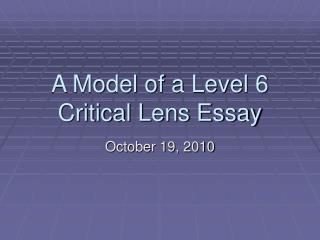 A Model of a Level 6 Critical Lens Essay