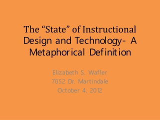 Instructional Design and Technology Defined