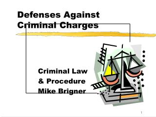 Defenses Against   Criminal Charges