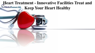 Heart Treatment - Innovative Facilities Treat and Keep Your Heart Healthy