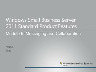 Windows Small  Business Server  2011  Standard Product Features
