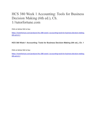 HCS 380 Week 1 Accounting: Tools for Business Decision Making (6th ed.), Ch. 1//tutorfortune.com