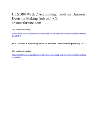 HCS 380 Week 2 Accounting: Tools for Business Decision Making (6th ed.), Ch. 4//tutorfortune.com