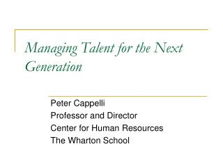 Managing Talent for the Next Generation