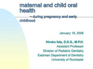 maternal and child oral health ~ during pregnancy and early childhood