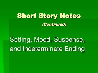 Short Story Notes (Continued)