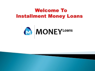 Installment Loans Canada-Get easy installment loans to Grab Instant Funds With Ease