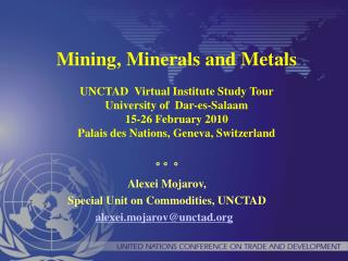 ° ° ° Alexei Mojarov, Special Unit on Commodities, UNCTAD alexei.mojarov@unctad.org