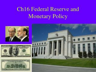 Ch16 Federal Reserve and Monetary Policy