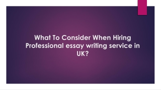 What To Consider When Hiring Professional essay writing service in UK?