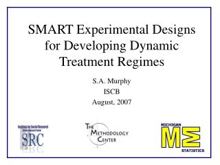 SMART Experimental Designs for Developing Dynamic Treatment Regimes