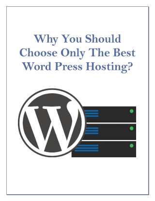 Why You Should Choose Only The Best Word Press Hosting?