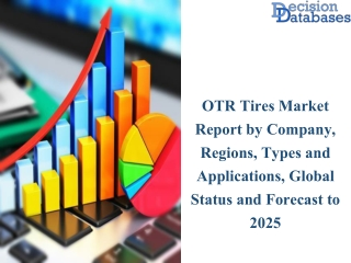 Global OTR Tires Market Manufacturers Analysis Report 2019-2025