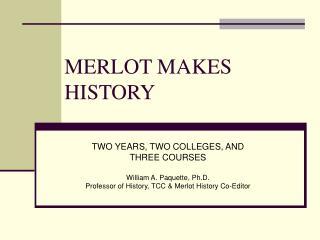 MERLOT MAKES HISTORY