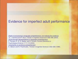 Evidence for imperfect adult performance