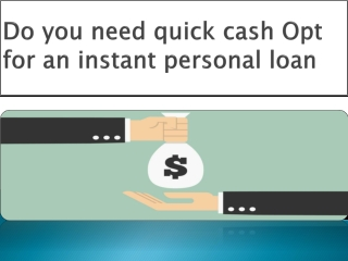Do you need quick cash Opt for an instant personal loan