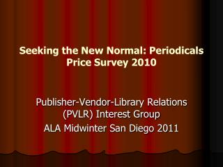 Seeking the New Normal: Periodicals Price Survey 2010