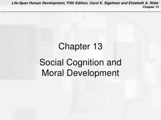 Chapter 13 Social Cognition and Moral Development