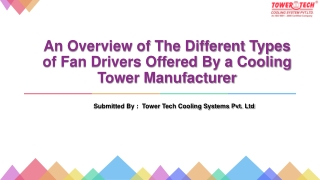 An Overview of The Different Types of Fan Drivers Offered By a Cooling Tower Manufacturer