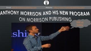 Anthony Morrison and His New Program on Morrison Publishing