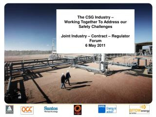 The CSG Industry    Working Together To Address our Safety Challenges  Joint Industry   Contract   Regulator Forum 6 May