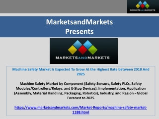 Machine Safety Market Is Expected To Grow At the Highest Rate between 2018 And 2025