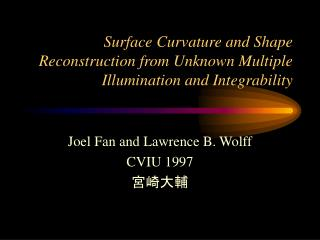 Surface Curvature and Shape Reconstruction from Unknown Multiple Illumination and Integrability