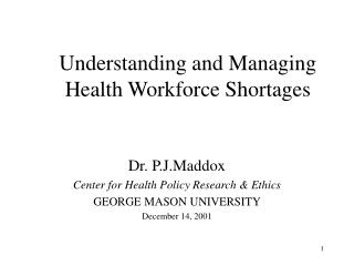 Understanding and Managing  Health Workforce Shortages