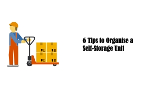 6 Tips to Organise a Self-Storage Unit