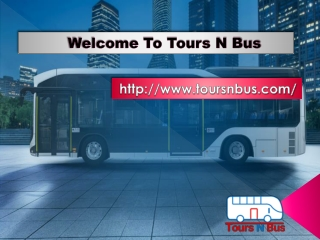 Welcome To Tours N Bus