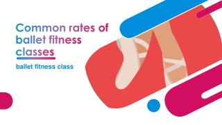 Common Rates of Ballet Fitness Classes