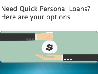 Need Quick Personal Loans Here are your options