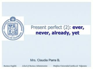 Present perfect 2: ever, never, already, yet