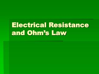 Electrical Resistance and Ohm's Law